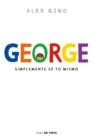 Image for George (Spanish Edition) : Simplemente se tu mismo