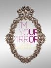 Image for I'm your mirror - Joana Vasconcelos