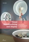 Image for Visual merchandising and display  : best practices for window displays and store designs