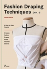 Image for Fashion Draping Techniques Vol.1: A Step-by-Step Basic Course; Dresses, Collars, Drapes, Knots, Basic and Raglan Sleeves
