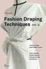 Image for Fashion Draping Techniques Vol. 2: A Step-by-Step Intermediate Course; Coats, Blouses, Draped Sleeves, Evening Dresses, Volumes and Jackets