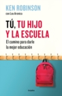 Image for Tu, tu hijo y la escuela: El camino para darles la mejor educacion / You, Your  Child, and School