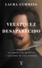 Image for Velazquez desaparecido / The Vanishing Velazquez : La obsesion de un librero con un pintor y una obra de arte perdida