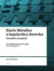 Image for Enric Miralles a izquierda y derecha  : tambiâen sin gafas