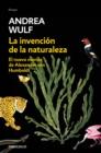 Image for La invencion de la naturaleza: El nuevo mundo de Alexander Von Humbolt / The Invention of Nature: Alexander Von Humbolt's New World