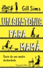 Image for Un gin-tonic para mama (Why Mommy Drinks - Spanish Edition)