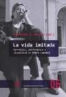 Image for La vida imitada : narrativa, performance y visualidad en Pedro Lemebel