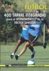 Image for Futbol : 400 Tareas Integradas Para El Entrenamiento de La Tactica Ofensiva