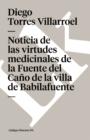 Image for Noticia de las virtudes medicinales de la Fuente del Cano de la villa de Babilafuente