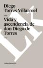 Image for Vida y ascendencia de don Diego de Torres