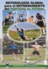 Image for Metodologia Global Para El Entrenamiento del Portero de Futbol