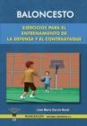 Image for Baloncesto : Ejercicios Para El Entrenamiento de La Defensa y El Contraataque