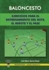 Image for Baloncesto : Ejercicios Para El Entrenamiento del Bote, El Rebote y El Pase