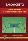 Image for Baloncesto : Ejercicios Para El Entrenamiento del Tiro
