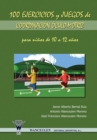 Image for 100 Ejercicios y Juegos de Coordinacion Oculo-Motriz Para Ninos de 10 a 12 Anos
