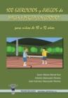Image for 100 Ejercicios y Juegos de Imagen y Percepcion Corporal Para Ninos de 10 a 12 Anos