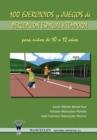 Image for 100 Ejercicios y Juegos de Percepcion Espacial y Temporal Para Ninos de 10 a 12 Anos