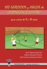 Image for 100 Ejercicios y Juegos de Coordinacion Oculo-Motriz Para Ninos de 8 a 10 Anos