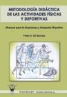 Image for Metodologia Didactica de Las Actividades Fisicas y Deportivas. Manual Para La Ensenanza y Animacion Deportiva