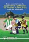 Image for Bases Para El Proceso de Seleccion y Formacion de Jovenes Futbolistas Para El Alto Rendimiento