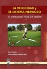 Image for La Velocidad y El Sistema Nervioso En La Educacion Fisica y El DePorte
