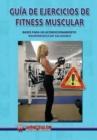 Image for Guia de Ejercicios de Fitness Muscular. Bases Para Un Acondicionamiento Neuromuscular Saludable