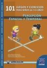 Image for 101 Juegos y Ejercicios Para Ninos de 3-6 Anos. Percepcion Espacial y Temporal