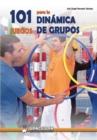 Image for 101 Juegos Para La Dinamica de Grupos