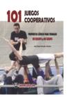 Image for 101 Juegos Cooperativos. Propuestas Ludicas Para Trabajar En Equipo y En Grupo