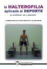 Image for La Halterofilia Aplicada Al DePorte. Su Ensenanza, USO y Aplicacion