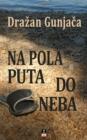 Image for NA POLA PUTA DO NEBA