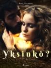 Image for Yksinko?