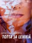 Image for Totta ja leikkia