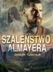 Image for Szalenstwo Almayera