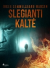 Image for Slegianti kalte