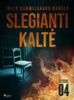 Image for Slegianti kalte. 4 skyrius
