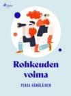 Image for Rohkeuden Voima