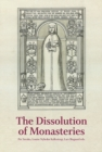 Image for The Dissolution of Monasteries : The Case of Denmark in a Regional Perspective