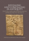 Image for Revealing & Concealing in Antiquity : Textual & Archaeological Approaches to Secrecy