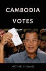 Image for Cambodia votes  : democracy, authority and international support for elections 1993-2013