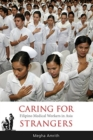 Image for Caring for strangers  : Filipino medical workers in Asia