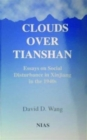 Image for Clouds over Tianshan  : essays on social disturbance in Xinjiang in the 1940s