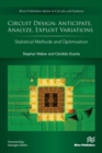 Image for Circuit Design - Anticipate, Analyze, Exploit Variations: Statistical Methods and Optimization