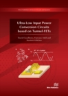 Image for Ultra-low input power conversion circuits based on TFETs