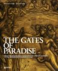 Image for The gates of paradise  : from the Renaissance workshop of Lorenzo Ghiberti to the modern restoration studio