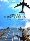 Image for Vida De Hospedeira: O Mundo E A Minha Casa