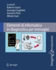 Image for Elementi Di Informatica in Diagnostica Per Immagini : 1