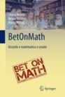 Image for Betonmath : Azzardo E Matematica a Scuola
