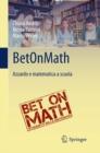 Image for BetOnMath: Azzardo e matematica a scuola