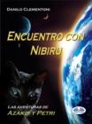 Image for Encuentro Con Nibiru: Las Aventuras De Azakis Y Petri